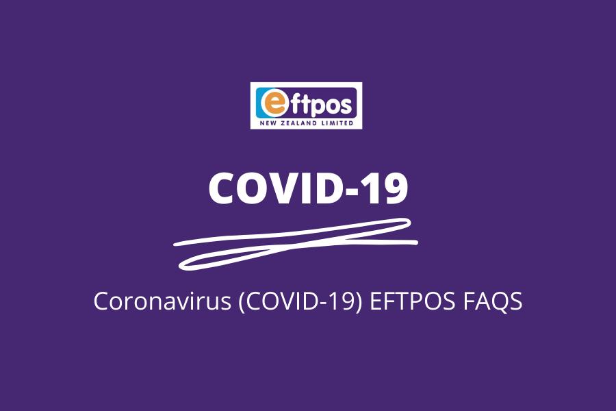 Coronavirus update_EFTPOS FAQS_ EFTPOS NZHUB